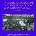 Presentación del Libro: La Conflictividad laboral en el área metropolitana de Barcelona (1961-1975)