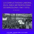 Presentació del Llibre: La Conflictividad laboral en el área metropolitana de Barcelona (1961-1975)