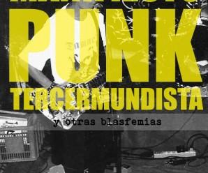 (Castellano) Presentación del libro: Manifiesto punk tercermundista y otras blasfemias.
